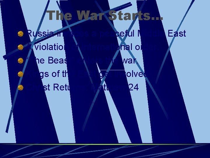 The War Starts… Russia invades a peaceful Middle East A violation of international order.