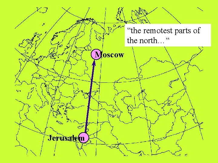 """""""the remotest parts of the north…"""" Moscow Jerusalem"""