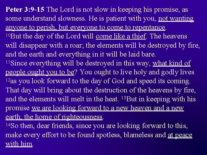 Peter 3: 9 -15 The Lord is not slow in keeping his promise, as