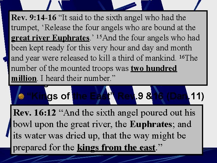 """Rev. 9: 14 -16 """"It said to the sixth angel who had the The"""