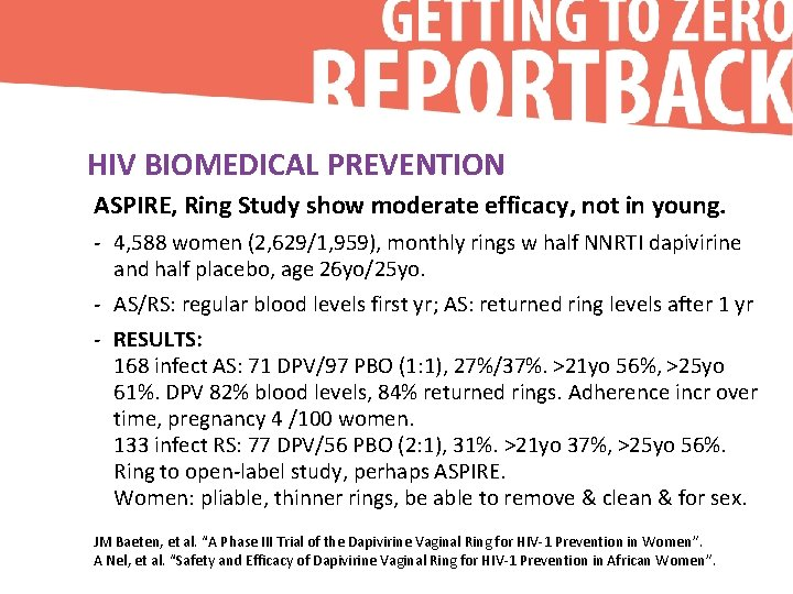 HIV BIOMEDICAL PREVENTION ASPIRE, Ring Study show moderate efficacy, not in young. - 4,