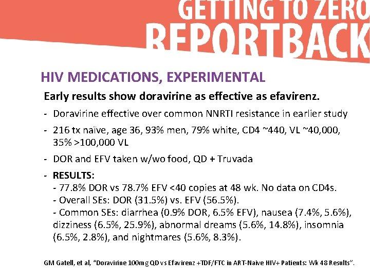 HIV MEDICATIONS, EXPERIMENTAL Early results show doravirine as effective as efavirenz. - Doravirine effective