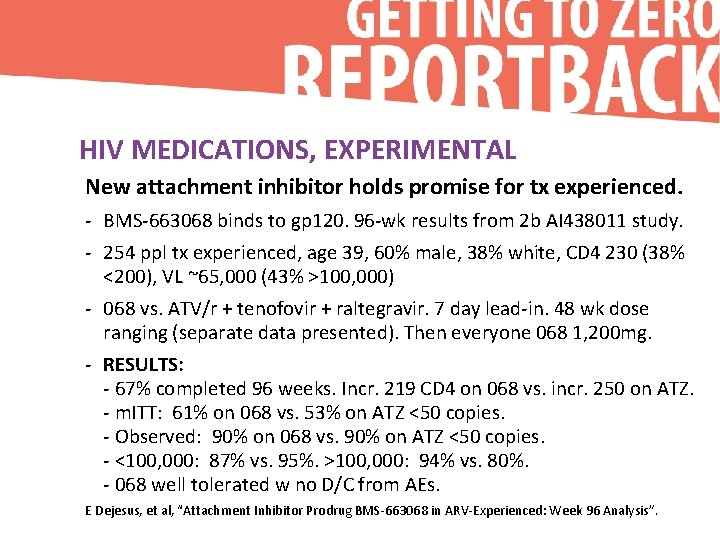HIV MEDICATIONS, EXPERIMENTAL New attachment inhibitor holds promise for tx experienced. - BMS-663068 binds