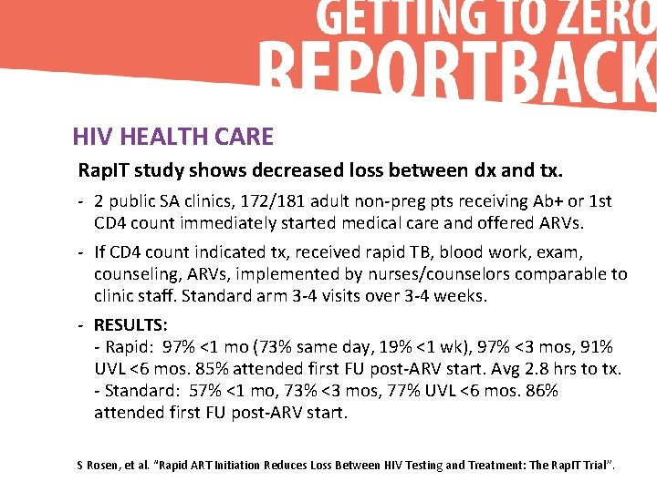HIV HEALTH CARE Rap. IT study shows decreased loss between dx and tx. -