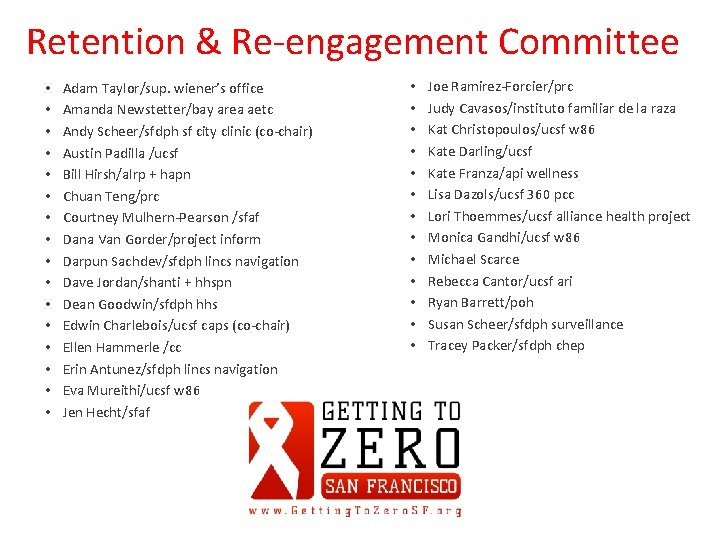 Retention & Re-engagement Committee • • • • Adam Taylor/sup. wiener's office Amanda Newstetter/bay