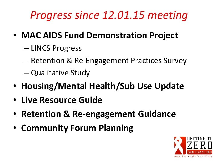 Progress since 12. 01. 15 meeting • MAC AIDS Fund Demonstration Project – LINCS
