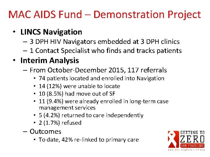 MAC AIDS Fund – Demonstration Project • LINCS Navigation – 3 DPH HIV Navigators