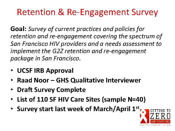 Retention & Re-Engagement Survey Goal: Survey of current practices and policies for retention and
