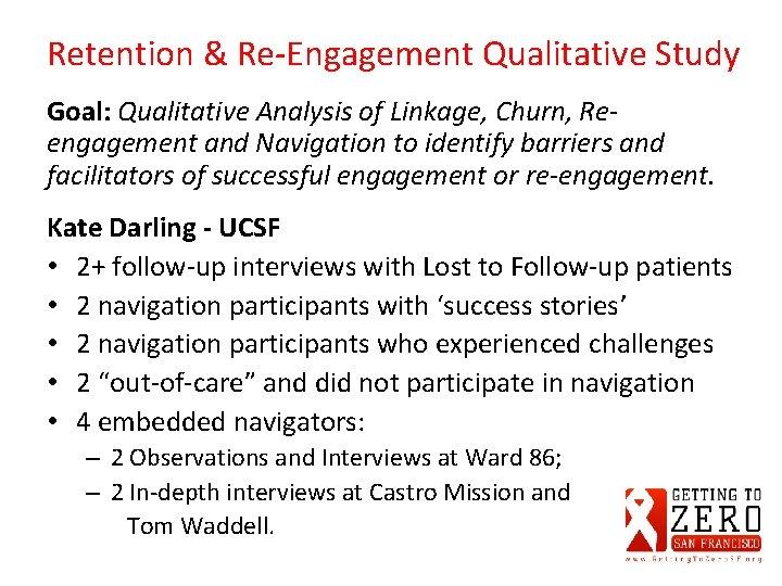 Retention & Re-Engagement Qualitative Study Goal: Qualitative Analysis of Linkage, Churn, Reengagement and Navigation