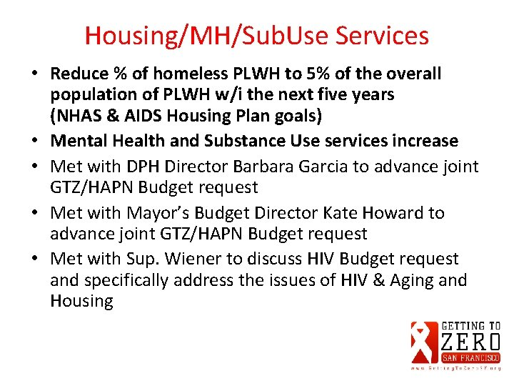 Housing/MH/Sub. Use Services • Reduce % of homeless PLWH to 5% of the overall