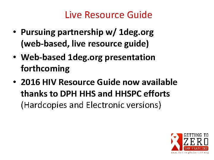 Live Resource Guide • Pursuing partnership w/ 1 deg. org (web-based, live resource guide)