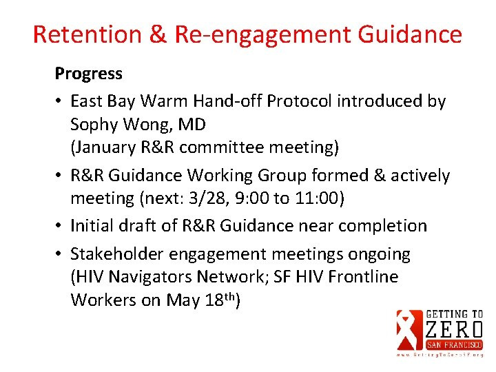 Retention & Re-engagement Guidance Progress • East Bay Warm Hand-off Protocol introduced by Sophy
