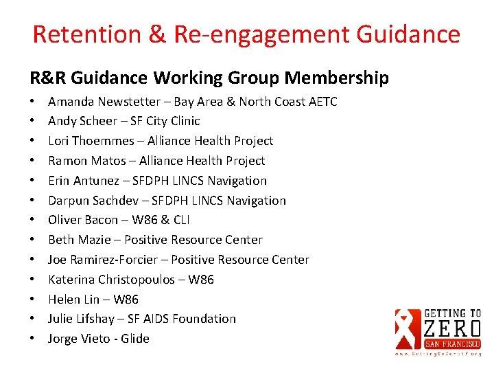 Retention & Re-engagement Guidance R&R Guidance Working Group Membership • • • • Amanda