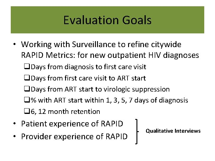 Evaluation Goals • Working with Surveillance to refine citywide RAPID Metrics: for new outpatient