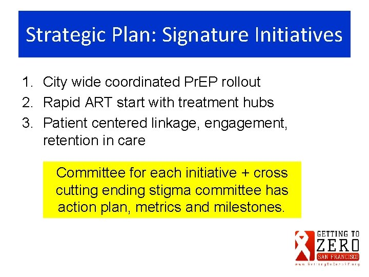 Strategic Plan: Signature Initiatives 1. City wide coordinated Pr. EP rollout 2. Rapid ART