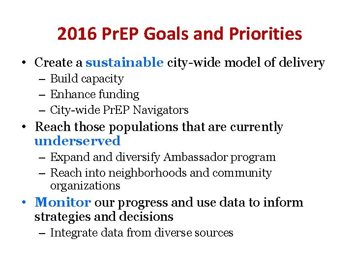 2016 Pr. EP Goals and Priorities • Create a sustainable city-wide model of delivery