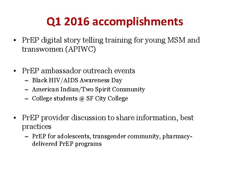 Q 1 2016 accomplishments • Pr. EP digital story telling training for young MSM