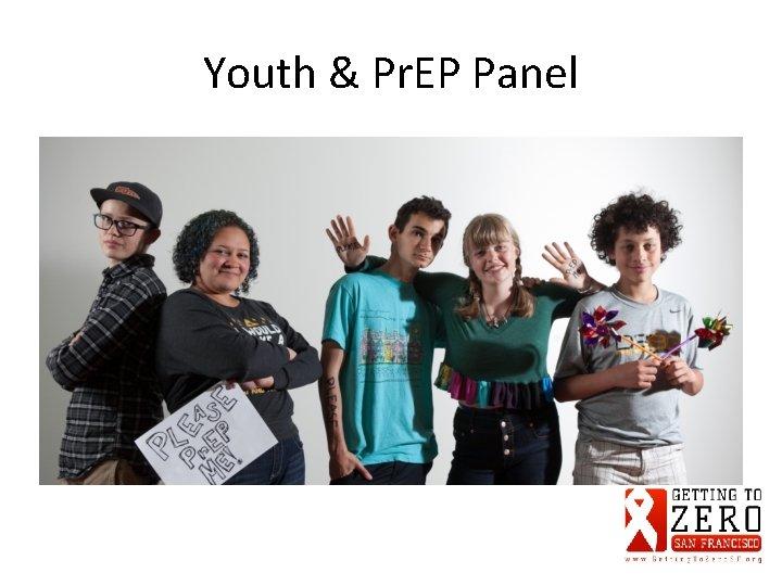Youth & Pr. EP Panel