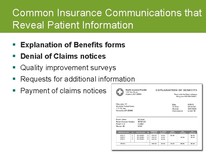 Common Insurance Communications that Reveal Patient Information § Explanation of Benefits forms § Denial