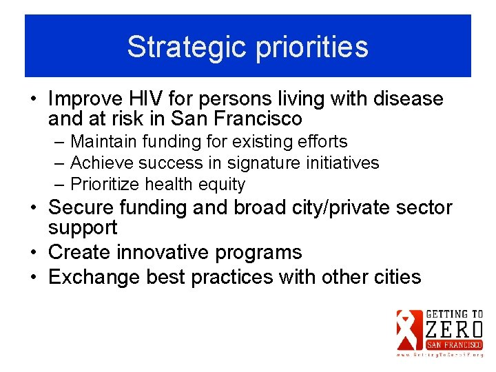 Strategic priorities • Improve HIV for persons living with disease and at risk in