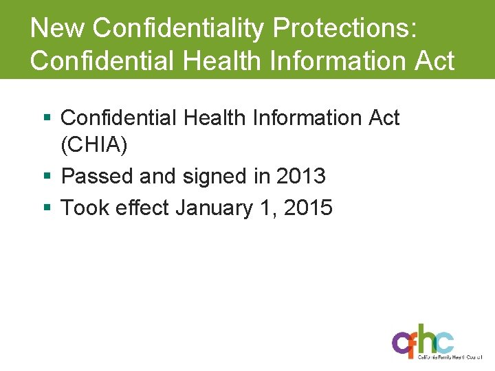 New Confidentiality Protections: Confidential Health Information Act § Confidential Health Information Act (CHIA) §