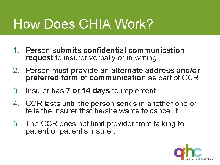 How Does CHIA Work? 1. Person submits confidential communication request to insurer verbally or
