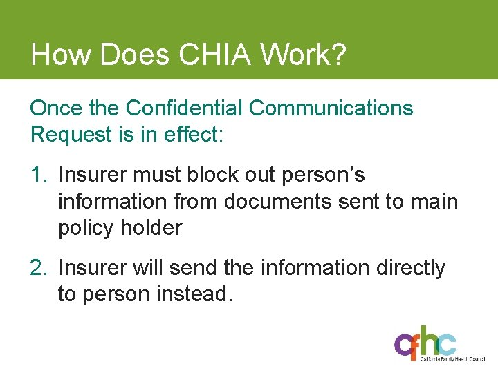 How Does CHIA Work? Once the Confidential Communications Request is in effect: 1. Insurer
