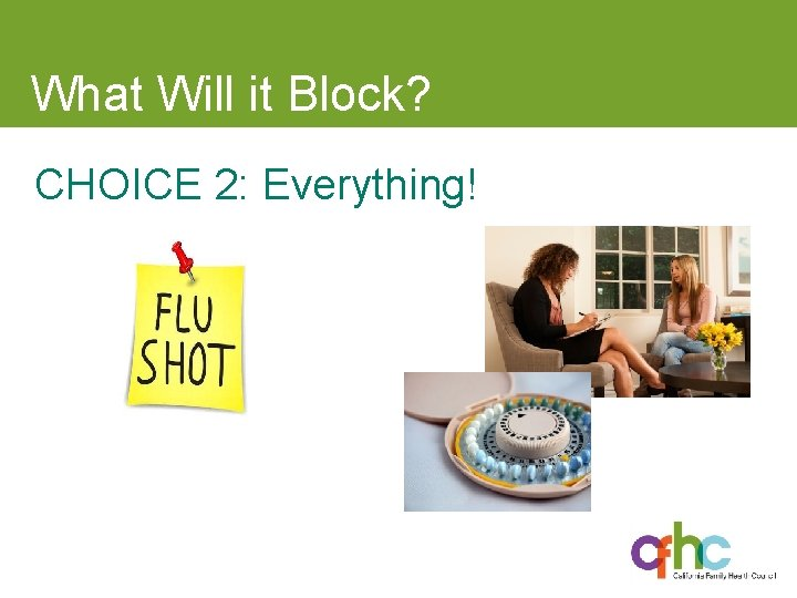 What Will it Block? CHOICE 2: Everything!