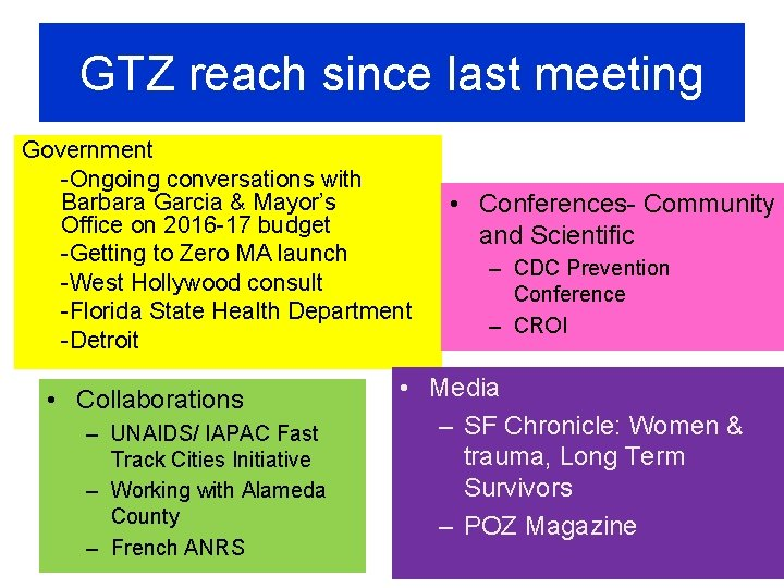 GTZ reach since last meeting Government -Ongoing conversations with Barbara Garcia & Mayor's Office