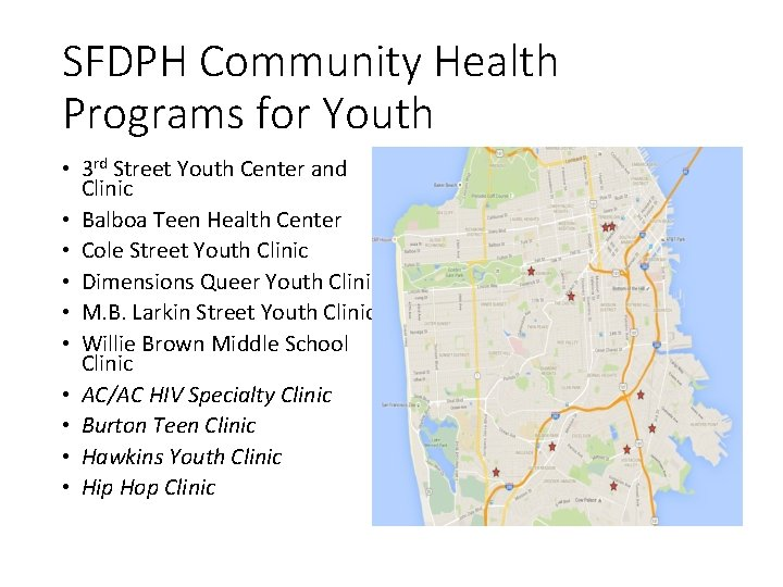 SFDPH Community Health Programs for Youth • 3 rd Street Youth Center and Clinic