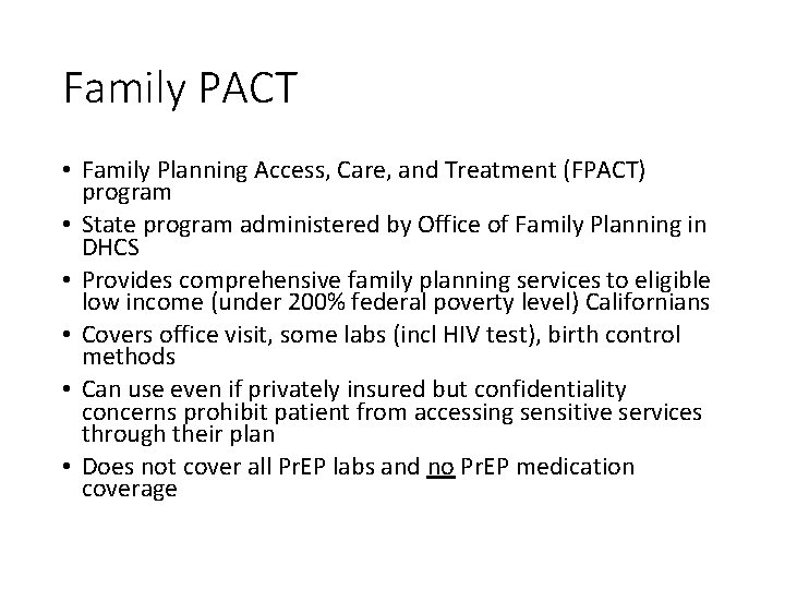 Family PACT • Family Planning Access, Care, and Treatment (FPACT) program • State program