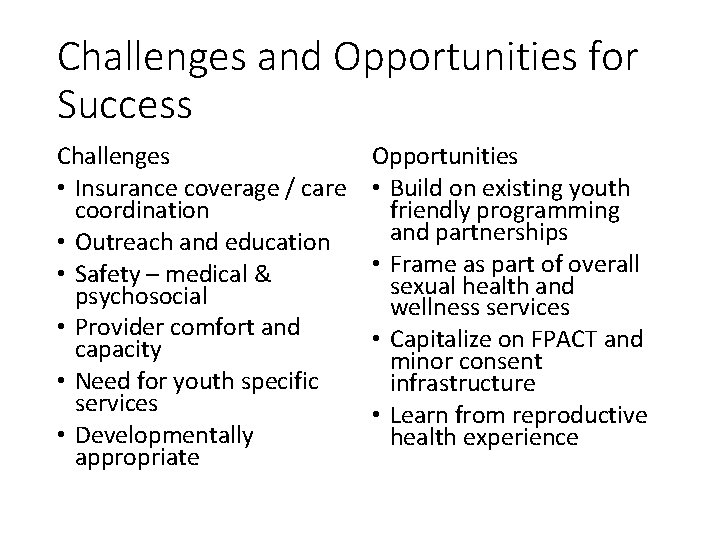 Challenges and Opportunities for Success Challenges • Insurance coverage / care coordination • Outreach
