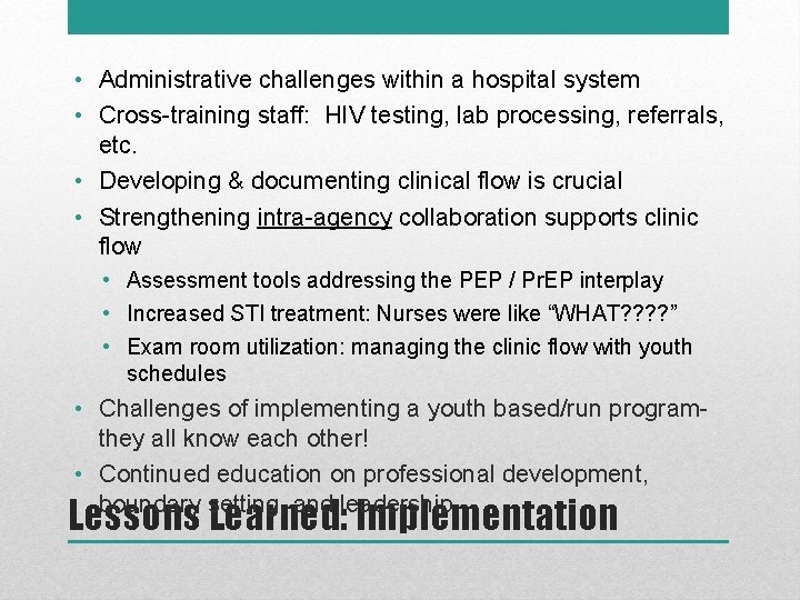 • Administrative challenges within a hospital system • Cross-training staff: HIV testing, lab