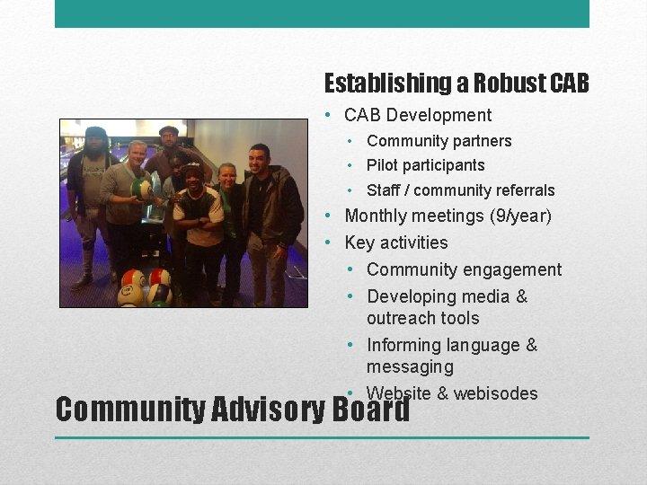 Establishing a Robust CAB • CAB Development • Community partners • Pilot participants •