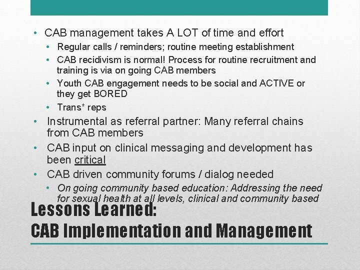 • CAB management takes A LOT of time and effort • Regular calls