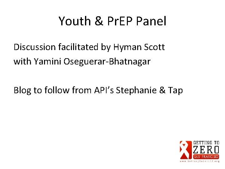 Youth & Pr. EP Panel Discussion facilitated by Hyman Scott with Yamini Oseguerar-Bhatnagar Blog