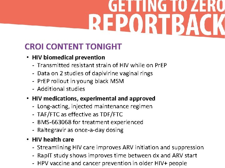 CROI CONTENT TONIGHT • HIV biomedical prevention - Transmitted resistant strain of HIV while