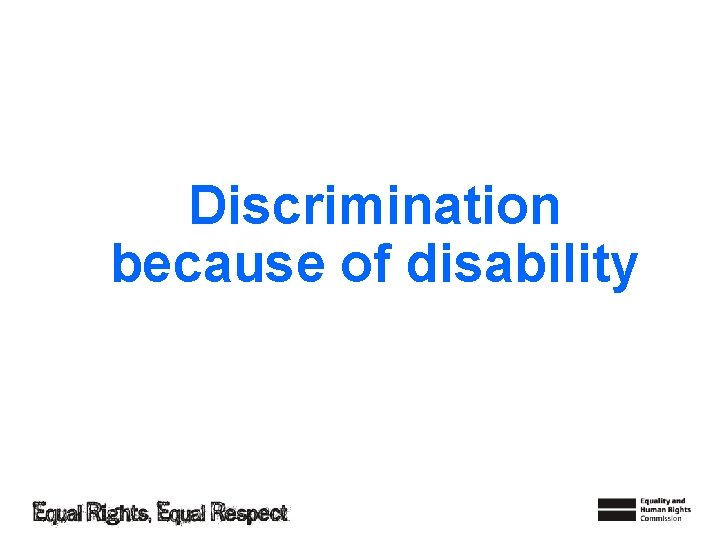 Discrimination because of disability