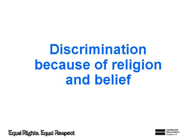 Discrimination because of religion and belief