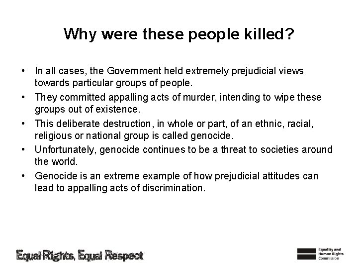 Why were these people killed? • In all cases, the Government held extremely prejudicial