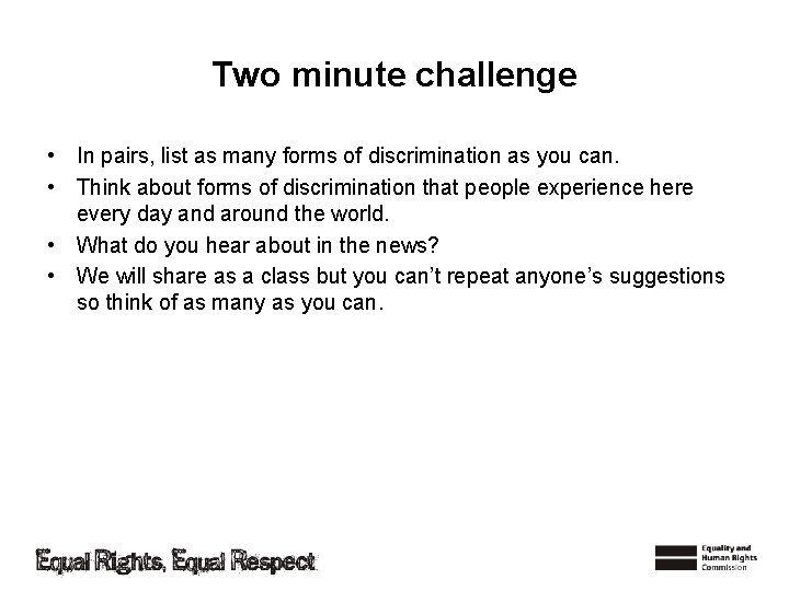 Two minute challenge • In pairs, list as many forms of discrimination as you
