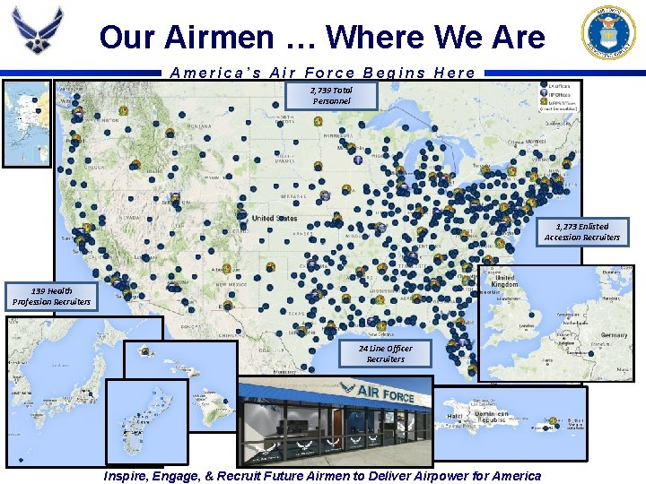 Our Airmen … Where We Are America's Air Force Begins Here 2, 739 Total