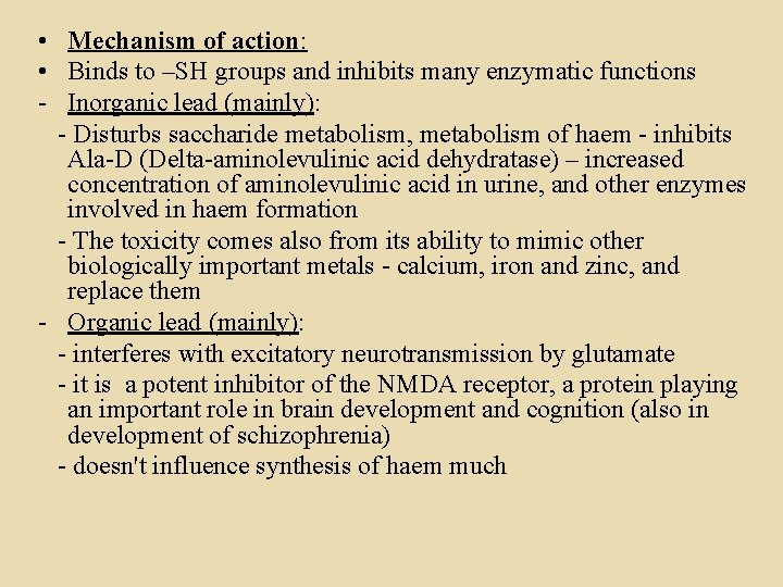 • Mechanism of action: • Binds to –SH groups and inhibits many enzymatic
