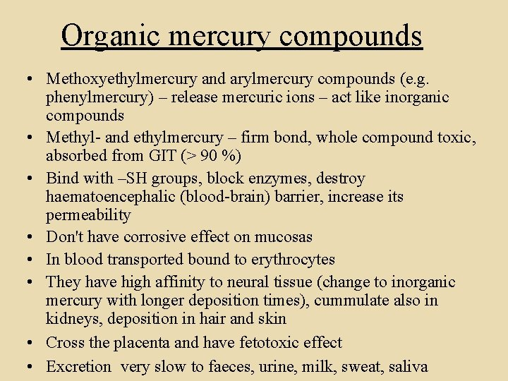 Organic mercury compounds • Methoxyethylmercury and arylmercury compounds (e. g. phenylmercury) – release mercuric