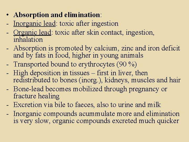 • Absorption and elimination: - Inorganic lead: toxic after ingestion - Organic lead: