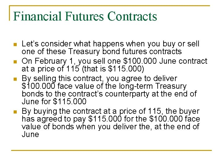 Financial Futures Contracts n n Let's consider what happens when you buy or sell