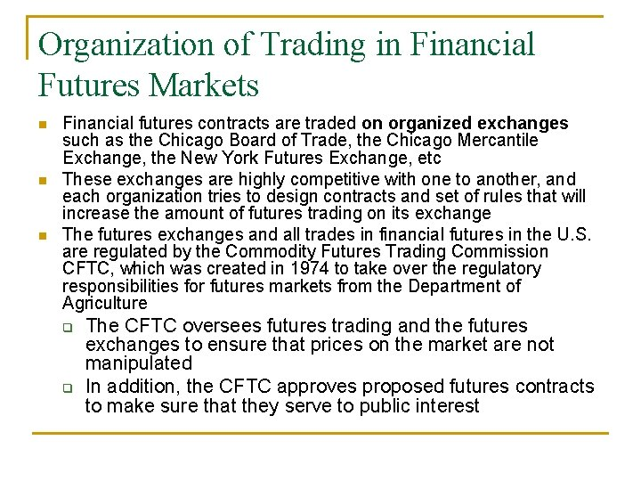 Organization of Trading in Financial Futures Markets n n n Financial futures contracts are