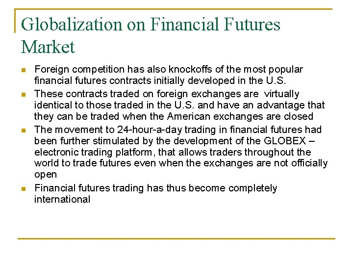 Globalization on Financial Futures Market n n Foreign competition has also knockoffs of the
