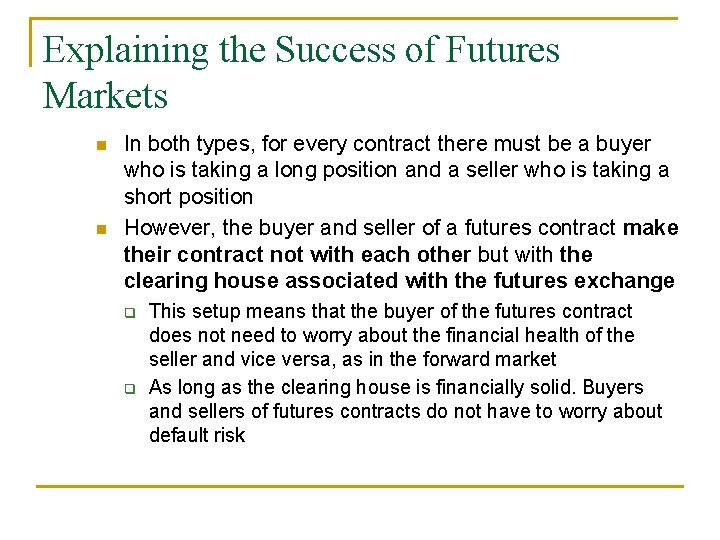 Explaining the Success of Futures Markets n n In both types, for every contract