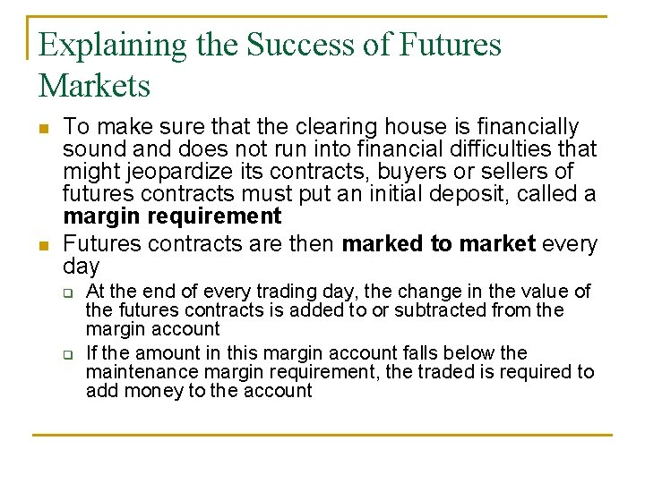 Explaining the Success of Futures Markets n n To make sure that the clearing